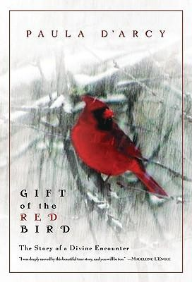 Gift of the Red Bird   -     By: Paula D'arcy