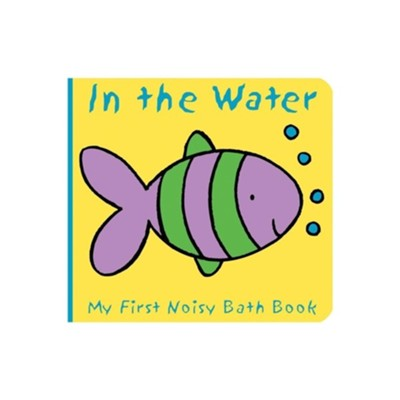 Animals in the Water: My First Noisy Bath Book  -     By: Caroline Davis