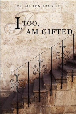 I, Too, Am Gifted  -     By: Dr. Milton Bradley