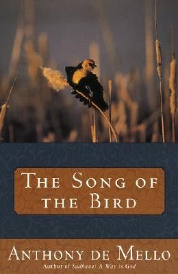 Song of the Bird  -     By: Anthony de Mello