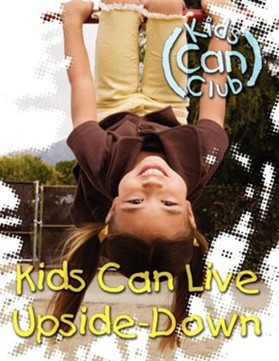 Kids Can Live Upside-Down  -     Edited By: Mary Ann Weber     By: Mary Ann Weber(ED.)