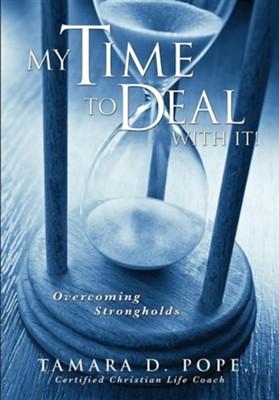 My Time to Deal with It!  -     By: Tamara D. Pope