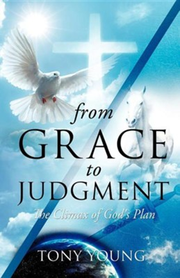 From Grace to Judgment  -     By: Tony Young