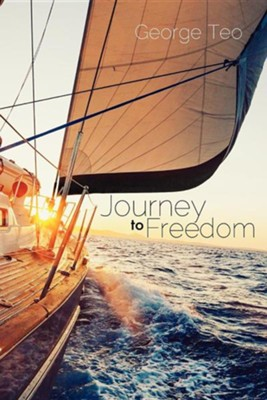 Journey to Freedom  -     By: George Teo