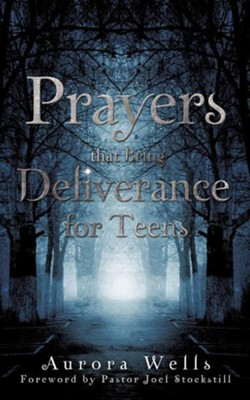 Prayers That Bring Deliverance for Teens  -     By: Aurora Wells