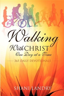 Walking with Christ One Day at a Time  -     By: Shani Landry