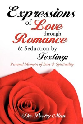Expressions of Love Through Romance & Seduction by Texting  -
