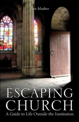 Escaping Church  -     By: Tim Mather