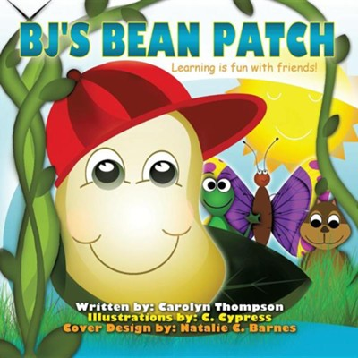 BJ's Bean Patch  -     By: Carolyn Thompson