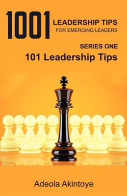 1001 Leadership Tips for Emerging Leaders  -     By: Adeola Akintoye
