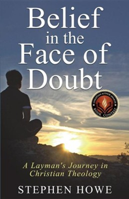 Belief in the Face of Doubt  -     By: Stephen Howe