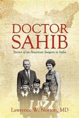 Doctor Sahib  -     By: Lawrence W. Norton M.D.