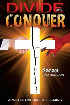 Divide and Conquer  -     By: Apostle Darrial D. Fleming