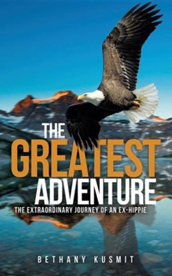 The Greatest Adventure  -     By: Bethany Kusmit