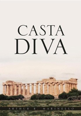 Casta Diva  -     By: Arthur R. Marinello