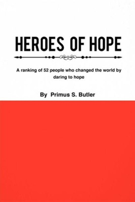 Heroes of Hope, Paper  -     By: Primus S. Butler