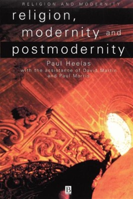 Religion, Modernity and Postmodernity   -     Edited By: Paul Heelas     By: Edited by Paul Heelas