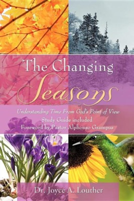 The Changing Seasons  -     By: Dr. Joyce A. Louther