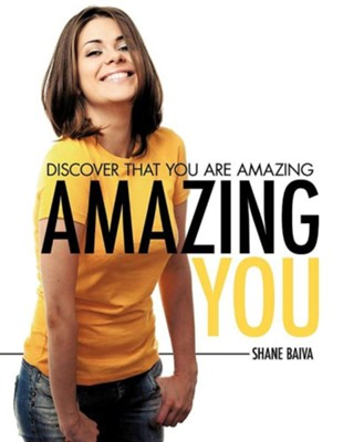 Amazing You  -     By: Shane Baiva
