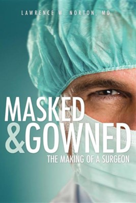 Masked and Gowned  -     By: Lawrence W. Norton M.D.