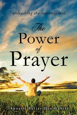 The Power of Prayer  -     By: Sullay Din-Gabisi
