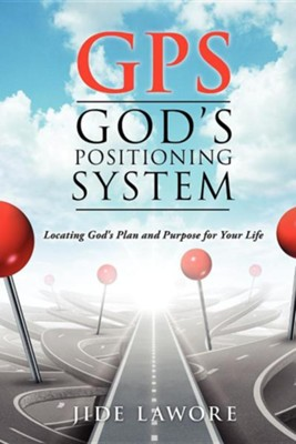 GPS-God's Positioning System  -     By: Jide Lawore