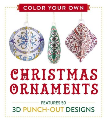 Create Your Own Christmas Ornaments  -