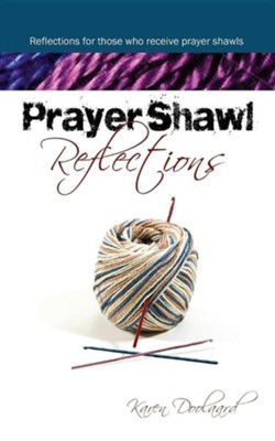 Prayer Shawl Reflections  -     By: Karen Doolaard