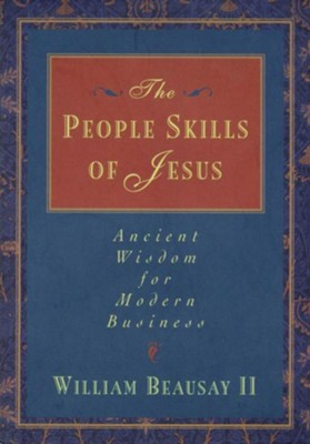 The People Skills of Jesus  -     By: William Beausay II