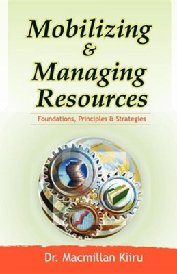 Mobilizing and Managing Resources  -     By: MacMillan Kiiru