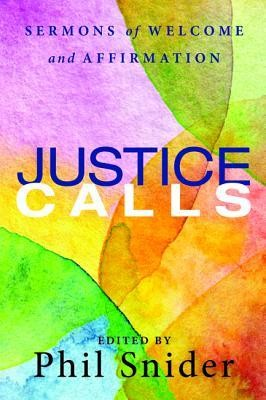 Justice Calls: Sermons of Welcome and Affirmation  -