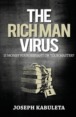 The Rich Man Virus  -     By: Joseph Kabuleta