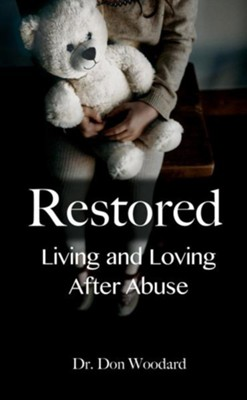 Restored: Living and Loving After Abuse  -     By: Dr. Don Woodard