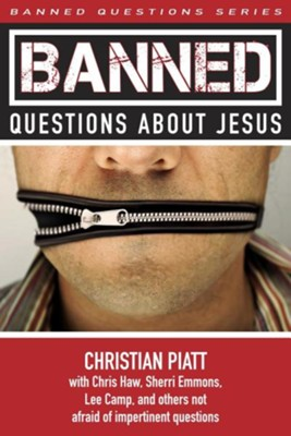 Banned Questions about Jesus  -     By: Christian Piatt, Chris Haw, Sherri Emmons, Lee Camp