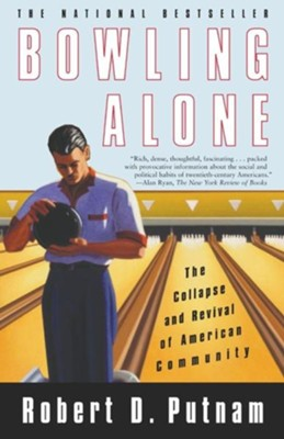Bowling Alone: The Collapse and Revival of American Community  -     By: Robert D. Putnam