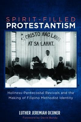 Spirit-Filled Protestantism  -     By: Luther Jeremiah Oconer