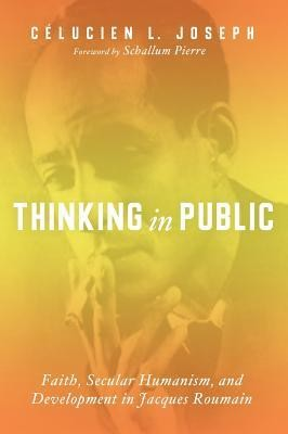 Thinking in Public  -     By: Celucien L. Joseph