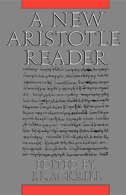 A New Aristotle Reader   -     Edited By: J.L. Ackrill