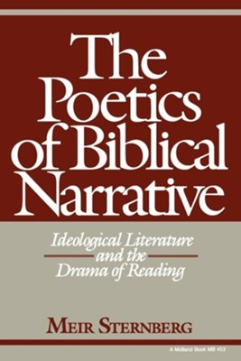 The Poetics of Biblical Narrative: Ideological Literature and the Drama of Reading  -     By: Jim Bowman, Meir Sternberg