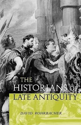 The Historians of Late Antiquity  -     By: David Rohrbach