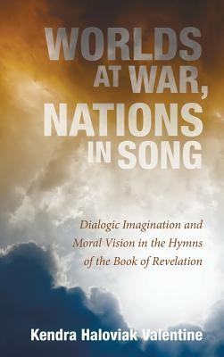 Worlds at War, Nations in Song  -     By: Kendra Haloviak Valentine