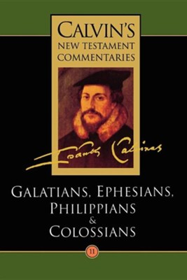 Calvin's New Testament Commentaries, Volume 11 (Galatians-Colossians)  -     By: John Calvin