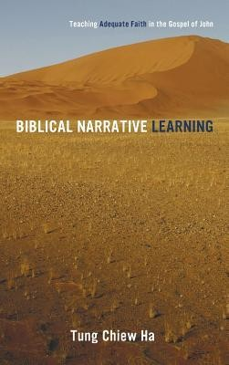 Biblical Narrative Learning  -     By: Tung Chiew Ha