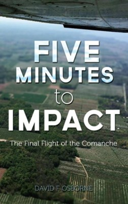 Five Minutes to Impact: The Final Flight of the Comanche  -     By: David F. Osborne