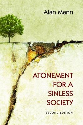 Atonement for a Sinless Society, Edition 0002  -     By: Alan Mann