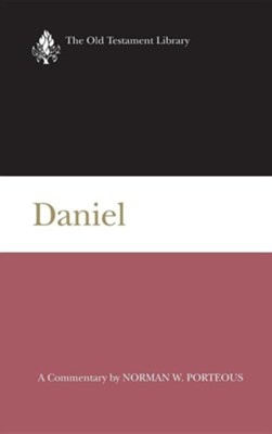 Daniel: Old Testament Library [OTL] (Hardcover)   -     By: Norman W. Porteous