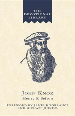 John Knox  -     By: Henry R. Sefton