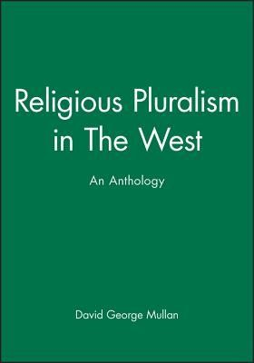 RELIGIOUS PLURALISM/WEST HC  -     Edited By: David George Mullan     By: Edited by David George Mullan