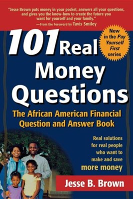 101 Real Money Questions: The African American Financial Question and Answer Book  -     By: Jesse B. Brown, Tavis Smiley