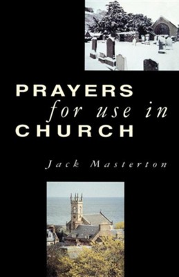 Prayers for Use in Church  -     By: Jack Masterton